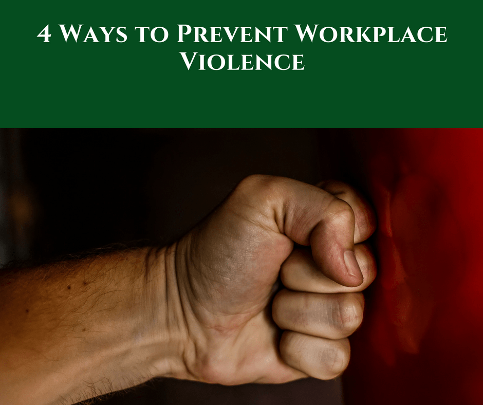 4 Ways to Prevent Workplace Violence