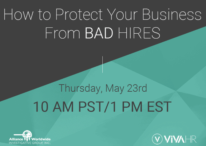 Join Webinar: How to Protect your Business from Bad Hires- Thursday, May 23, 2019