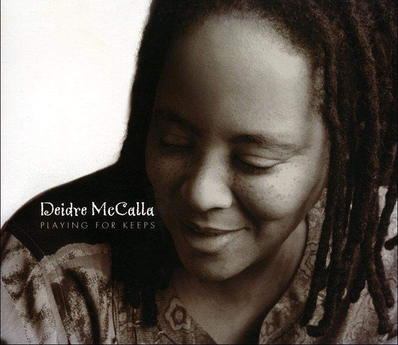 Deidre McCalla, Playing for Keeps