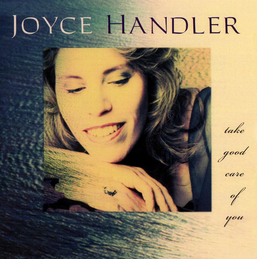 Joyce Handler, Take Good Care of You