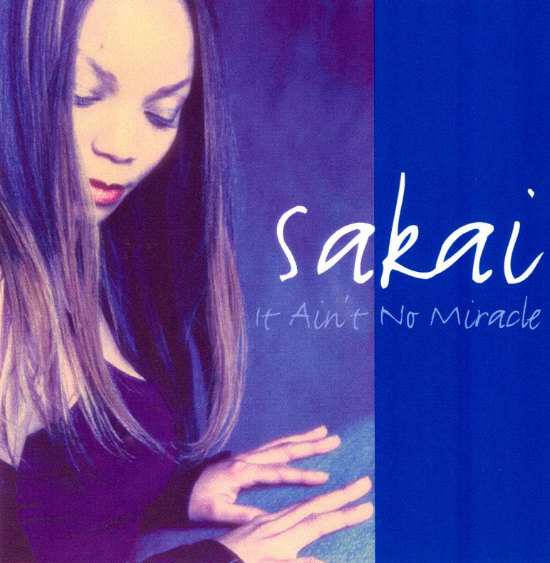 Sakai, It Ain't No Miracle