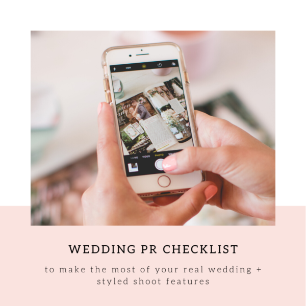 Wedding PR Checklist To Make The Most of Your Press Features | Published + Pretty, Wedding and Styled Shoot Submission Expert