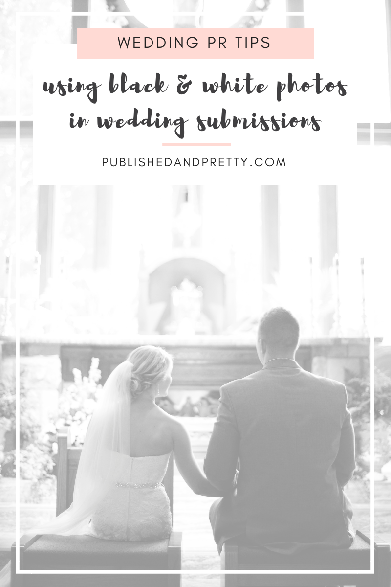 Do black and white photos have a place wedding submissions? We're chatting about how and when to use black and white imagery in your styled shoot and wedding submissions. #weddingpr #publishedandpretty #styledshootsubmission #realweddingsubmission #weddingphotography