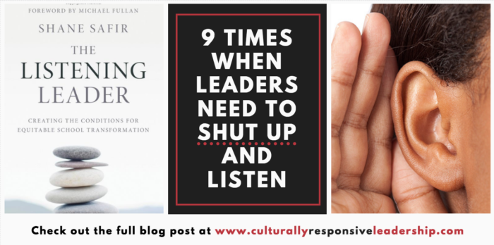 Culturally Responsive Leadership - 9 Times when leaders need to shut up and listen