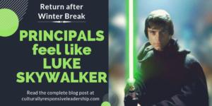 Principals feel like Luke Skywalker - Culturally Responsive Leadership