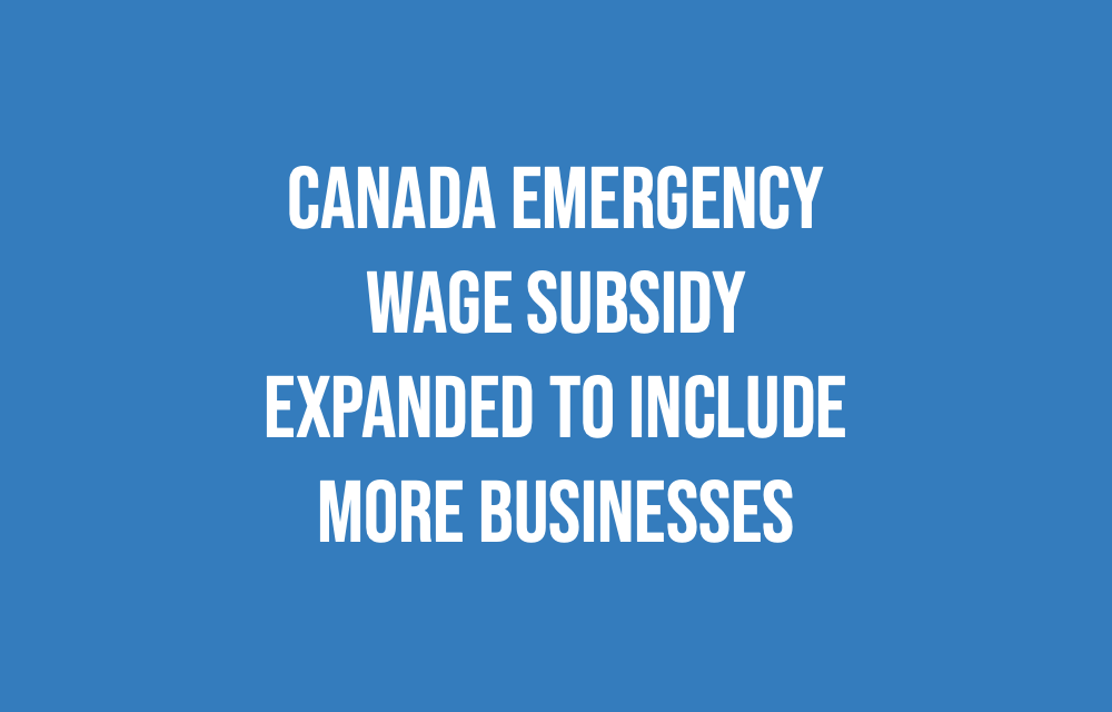 Canada Emergency Wage Subsidy expanded to include more businesses!