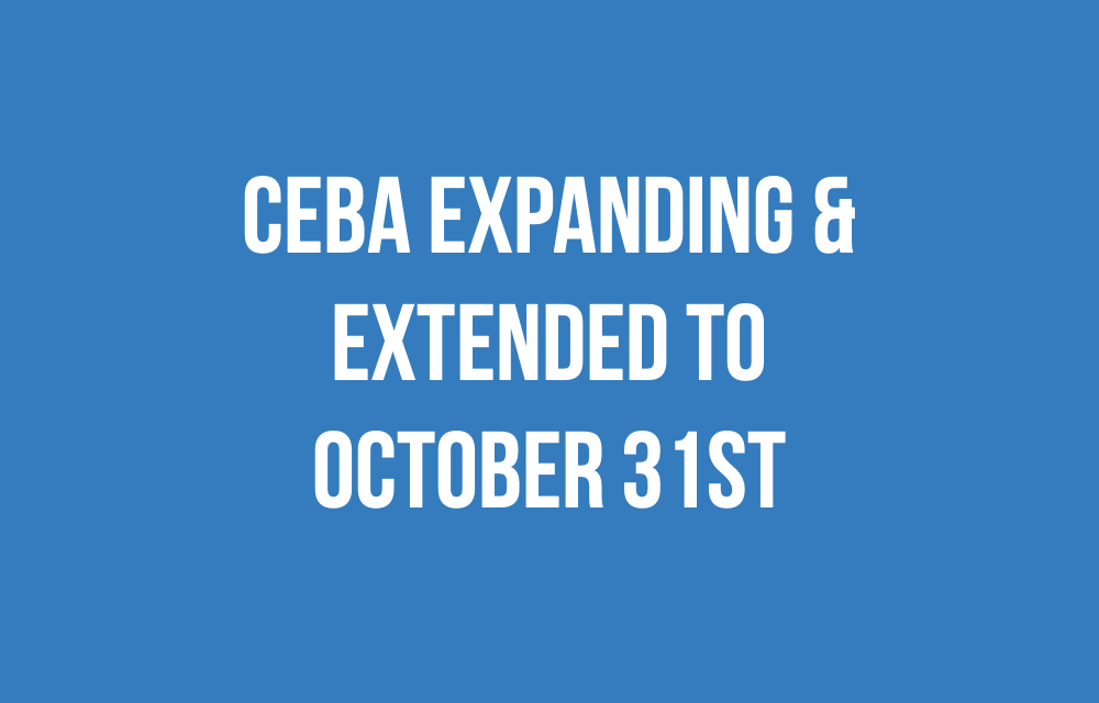 CEBA extended to October 31st.  Expanded to include more businesses.
