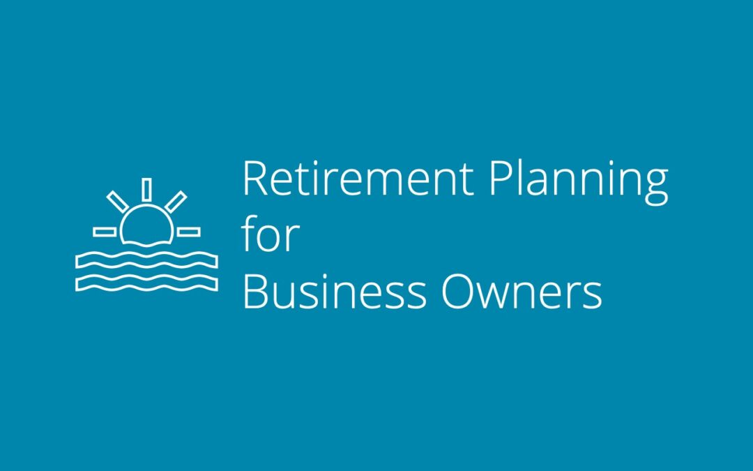 Retirement Planning for Business Owners – Checklist