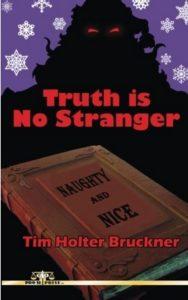 Truth is No Stranger