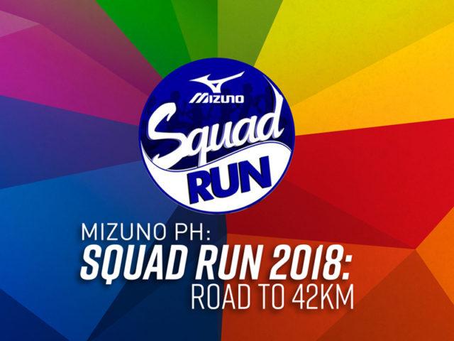 MIZUNO PH SQUAD RUN 2018: Road to 42KM