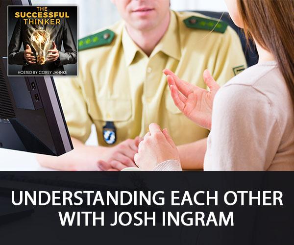 Understanding Each Other with Josh Ingram