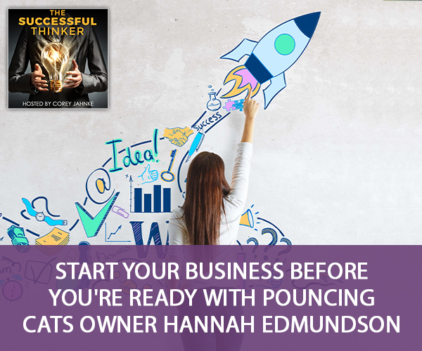 Start Your Business Before You're Ready with Pouncing Cats Owner Hannah Edmundson