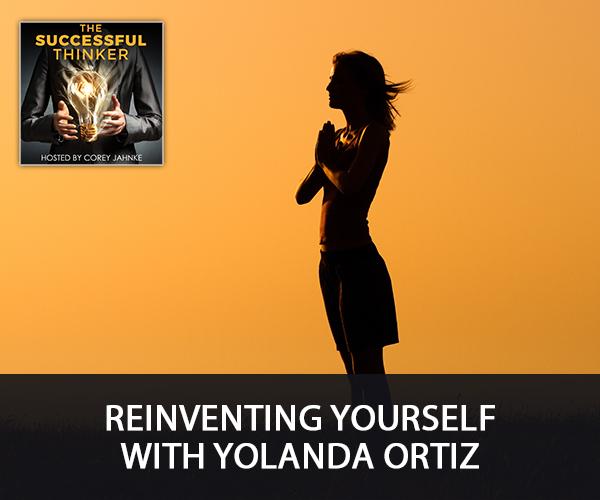 Reinventing Yourself With Yolanda Ortiz