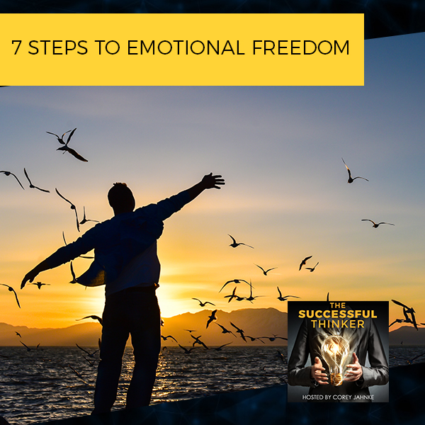 7 Steps To Emotional Freedom