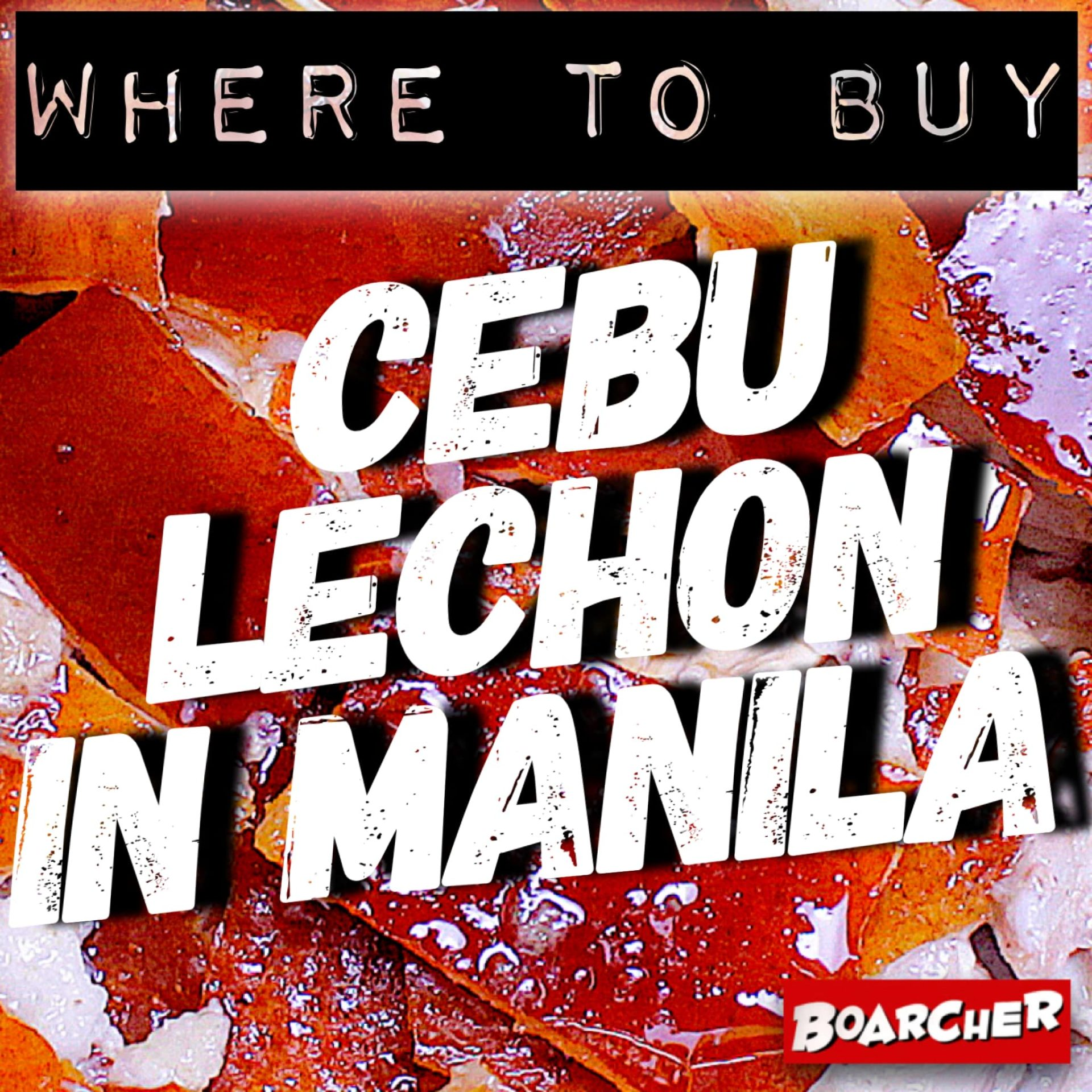Where to Buy: Cebu Lechon in Manila