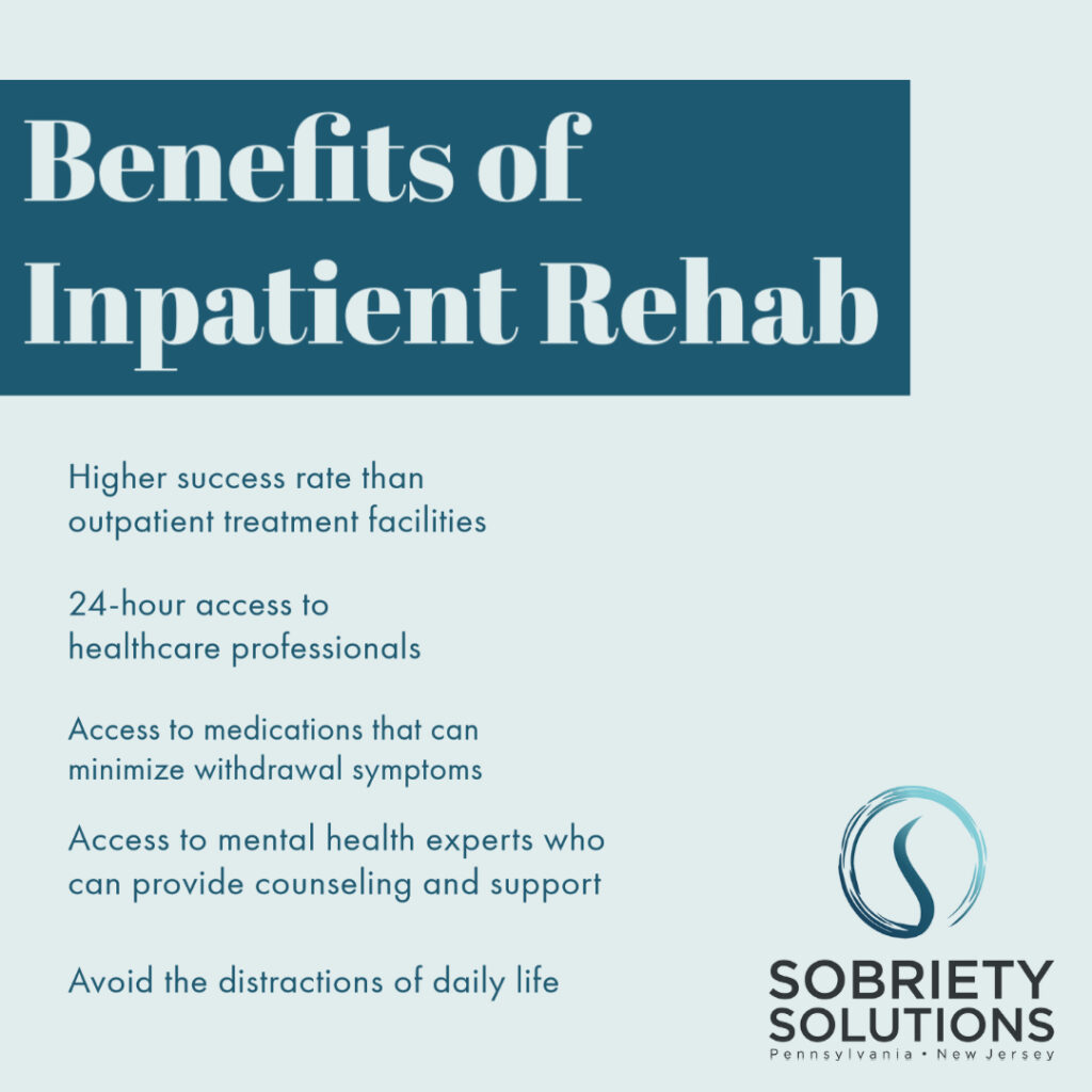 benefits of impatient rehab infographic  Higher success rate than outpatient treatment facilities 24-hour access to healthcare professionals Access to medications that can minimize withdrawal symptoms Access to mental health experts who can provide counseling and support Avoid the distractions of daily life