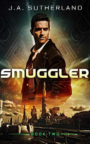Smuggler (Spacer, Smuggler, Pirate, Spy Book 2)