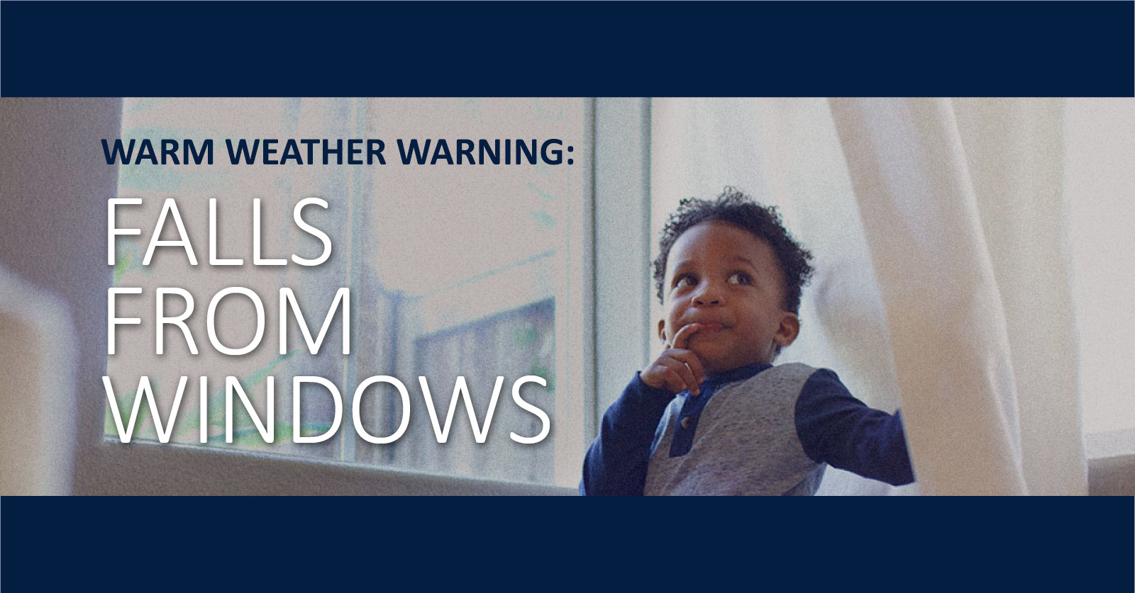 Warm Weather Warning – Be Careful of Falls from Windows