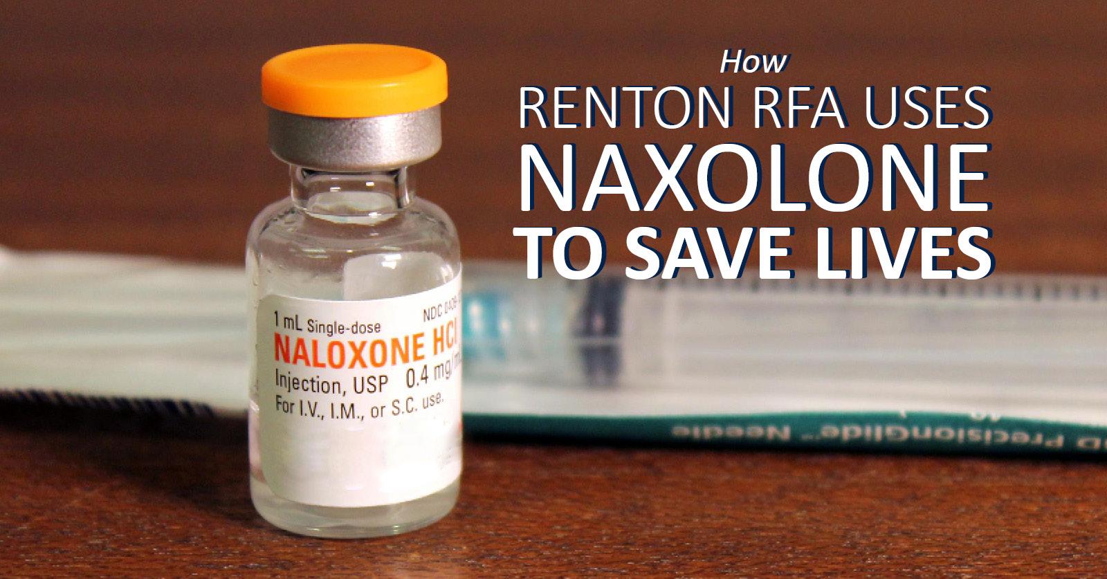 How Renton RFA Uses Naxolone to Save Lives