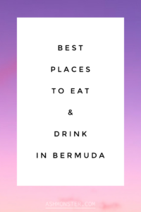BBest places to eat and drink in Bermuda by ashmonster.comest placese to eat and drink in Bermuda by ashmonster.com