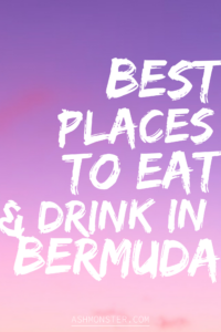 Best places to eat and drink in Bermuda by ashmonster.com