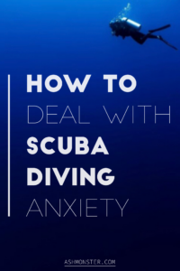 how to deal with scuba diving anxiety from ashmonster.com