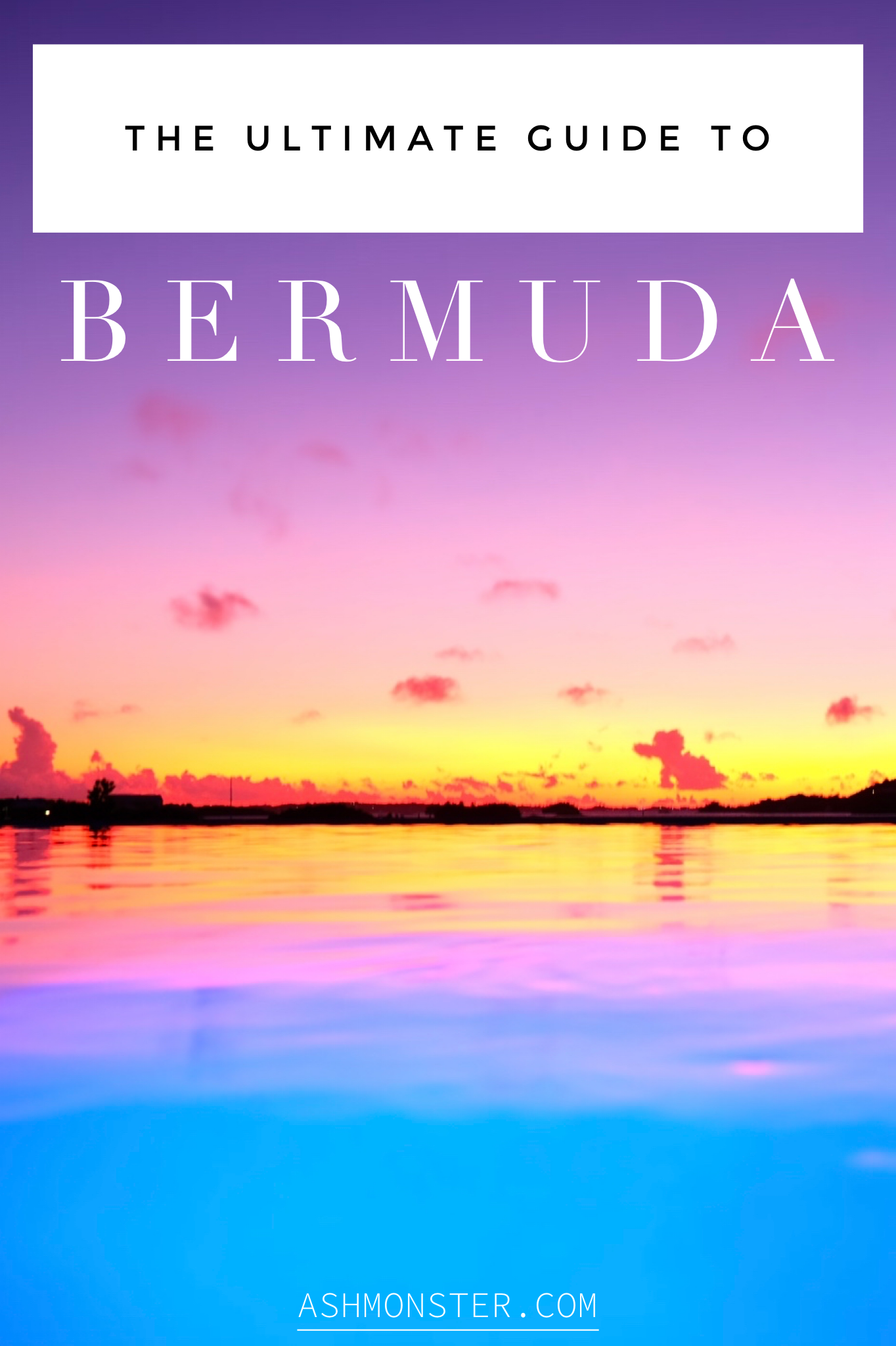 The Ultimate Guide To Bermuda from Ashmonster.com