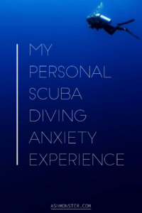 my personal experience with scuba diving anxiety from ashmonster.com