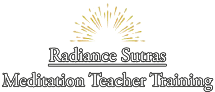 Radiance Sutras Meditation Teacher Training | Meditation is