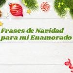 Imágenes con Frases de navidad para mi enamorado