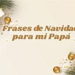 Imágenes con Frases de Navidad para mi Papa
