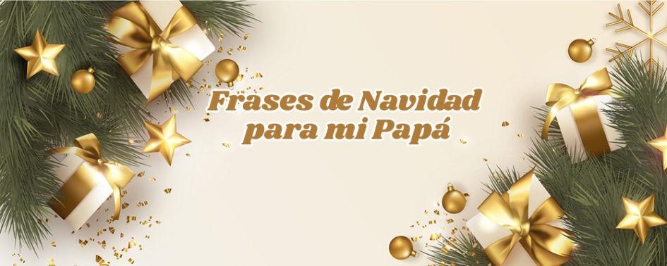 Frases de navidad para mi papa