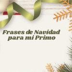 Imágenes con Frases de Navidad para mi primo