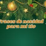 Imágenes con Frases de Navidad para mi tío