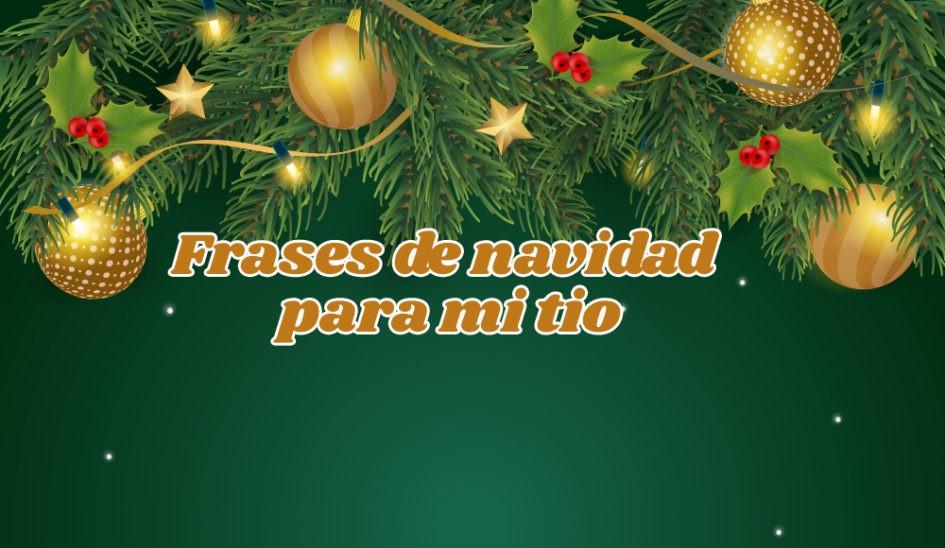 Frases de Navidad para mi tio