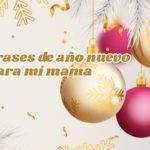 Imágenes con Frases de año nuevo para mí mama