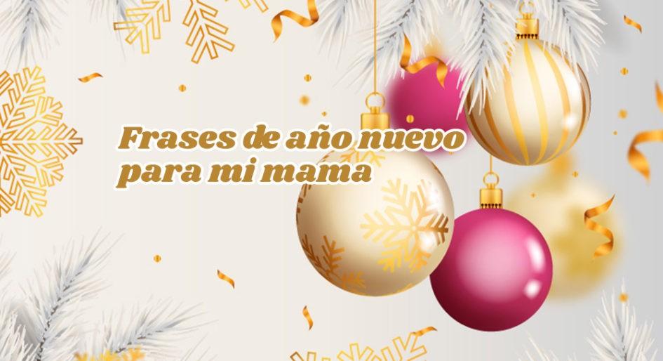Frases de año nuevo para mi mama