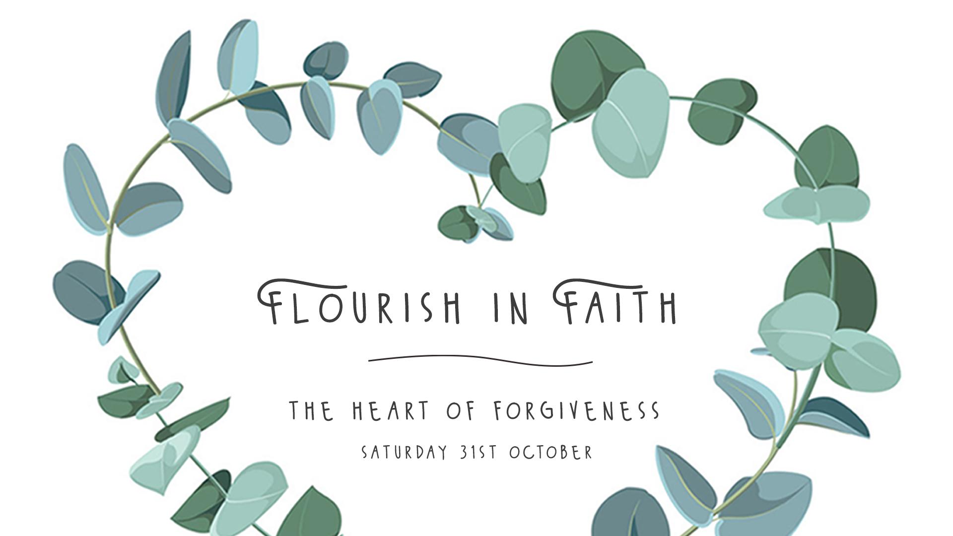Flourish in Faith: The Heart of Forgiveness