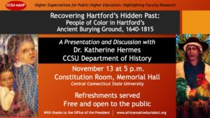 Higher Expectations for Higher Educations: Featuring Dr. Kathy Hermes's work rediscovering Hartford's past @ CCSU Memorial Hall, Constitution Room