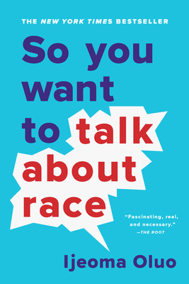 The book cover for So You Want to Talk About Race