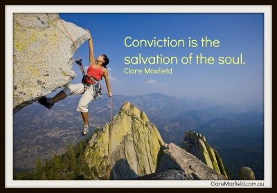 Conviction is the salvation of the soul