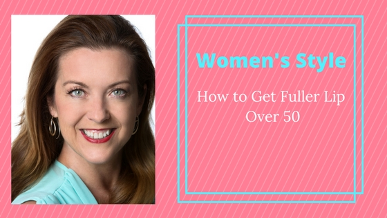 How to get fuller lips over 50