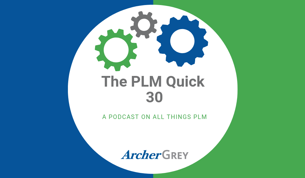 PLM Quick 30: PLM, PDM, and Transformation Going Forward (ft. Brent Gulash)