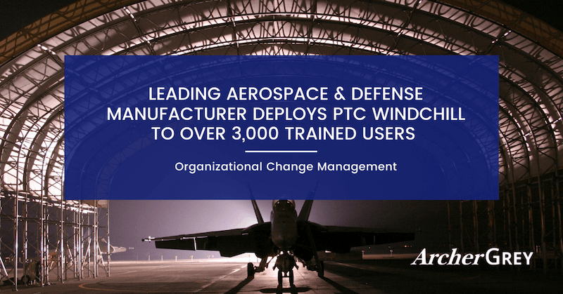 Leading Aerospace & Defense Manufacturer Deploys PTC Windchill to Over 3,000 Trained Users
