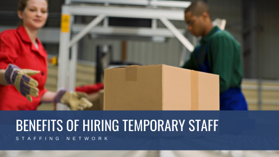Benefits of Hiring Temporary Staff