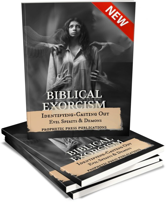 Biblical Exorcism-Identifying & Casting Out Evil Spirits and Demons