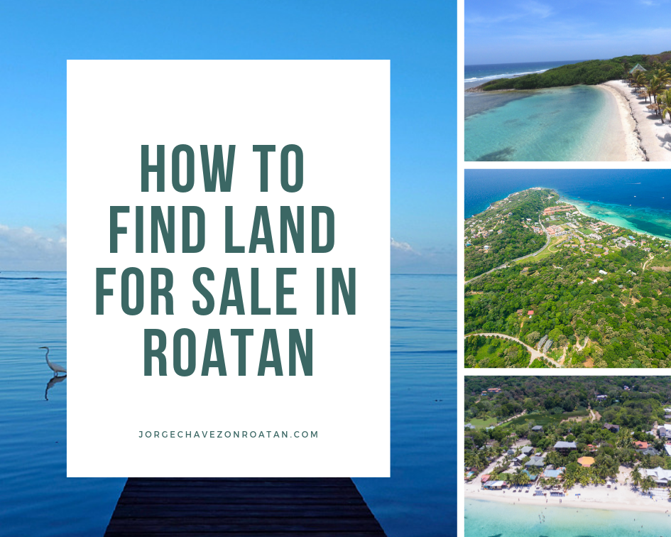 how to Find Land for Sale in Roatan