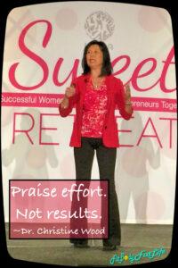Dr. Christine Wood - Praise effort Not Results