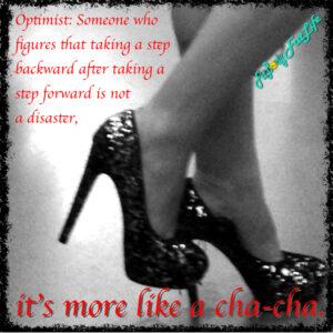Life is like a cha-cha