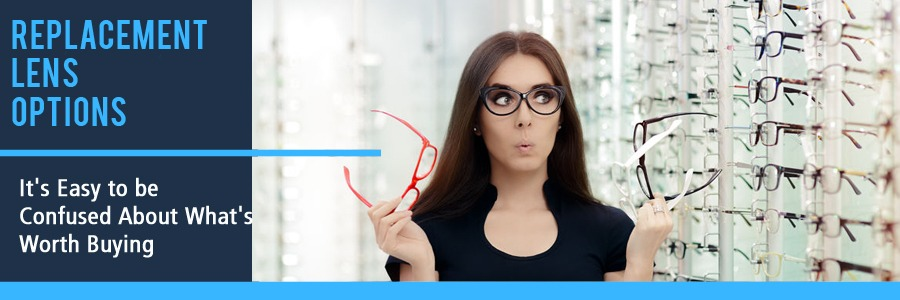 Replacement Eyeglass Lens Options